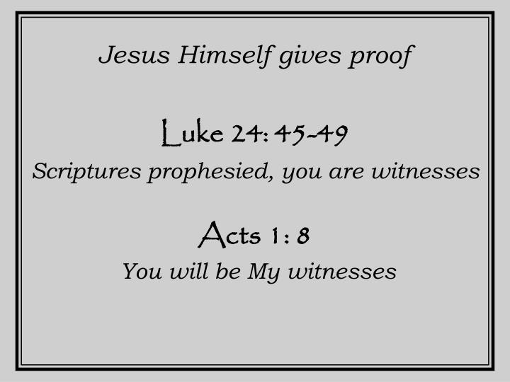 Jesus Himself gives proof