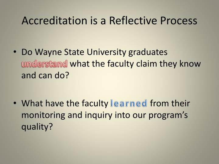 Accreditation is a Reflective Process