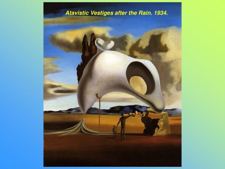 Atavistic Vestiges after the Rain. 1934.