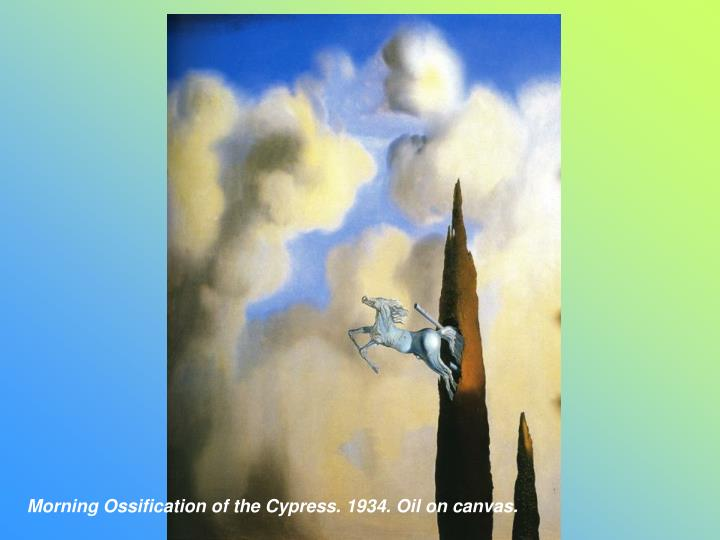 Morning Ossification of the Cypress. 1934. Oil on canvas.