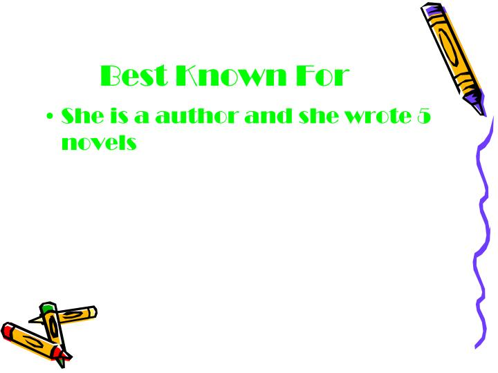 Best Known For