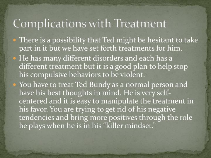 Complications with Treatment