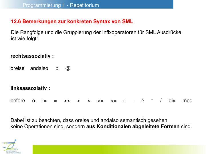 12.6 Bemerkungen zur konkreten Syntax von SML