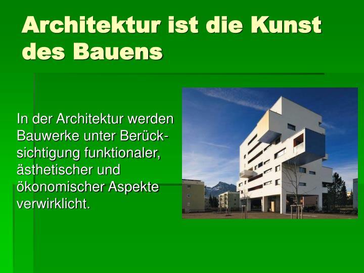 Architektur ist die Kunst des Bauens