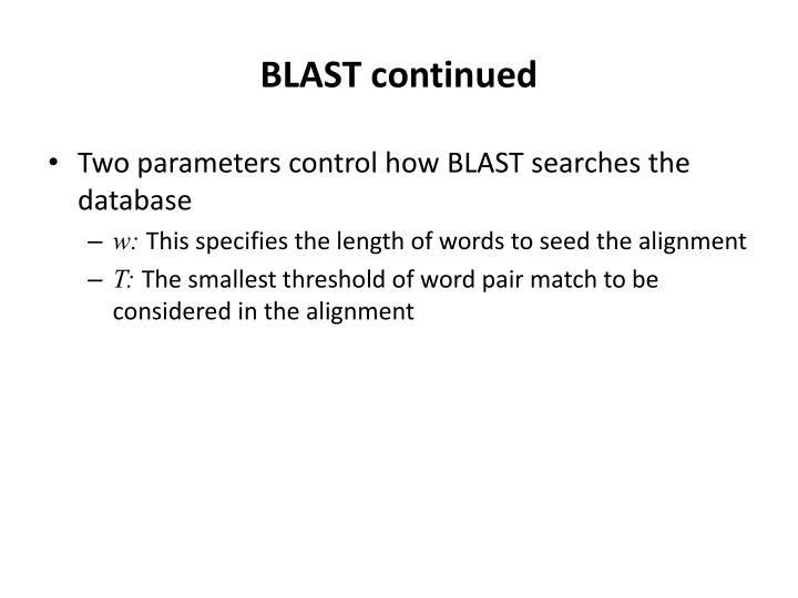 BLAST continued