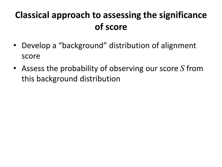 Classical approach to assessing the significance of score