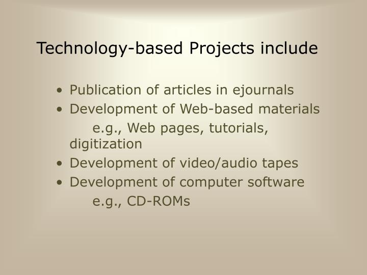 Technology based projects include