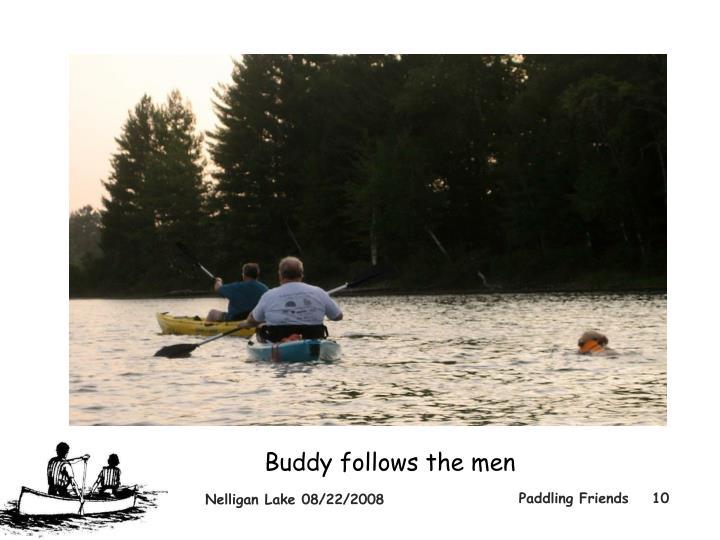 Buddy follows the men