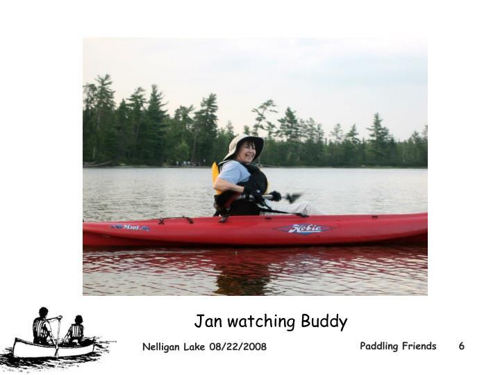 Jan watching Buddy