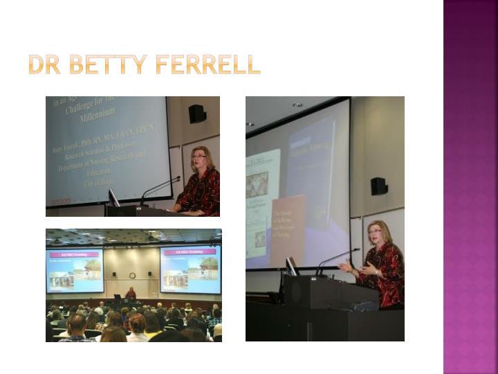Dr Betty Ferrell