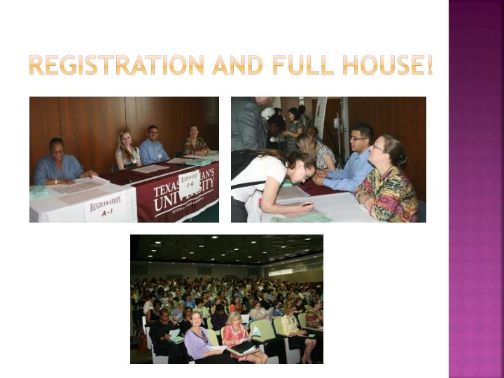 Registration and full house!
