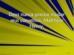 deus nunca precisa mudar seus conselhos matthew henry