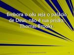 embora o c u seja o pal cio de deus n o sua pris o thomas brooks