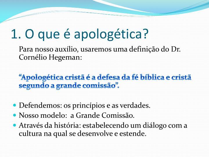 1. O que é apologética?