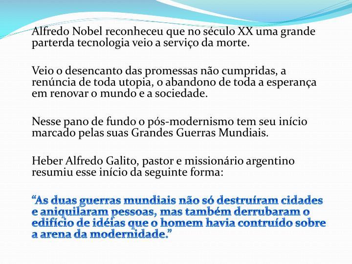 Alfredo Nobel reconheceu que no século XX uma grande