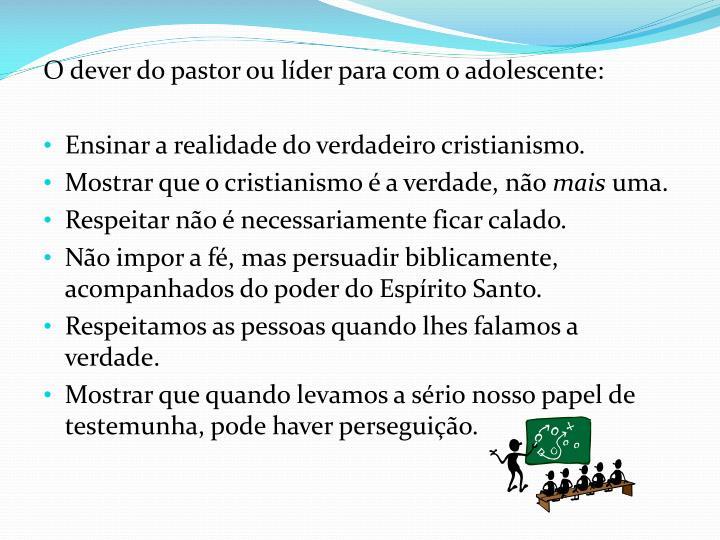 O dever do pastor ou líder para com o adolescente: