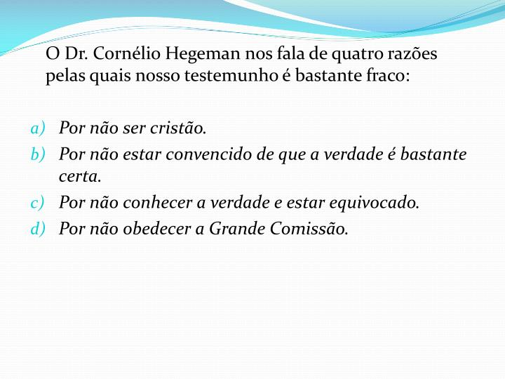 O Dr. Cornélio