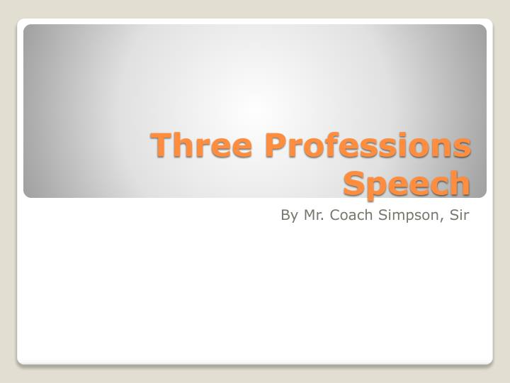 three professions speech