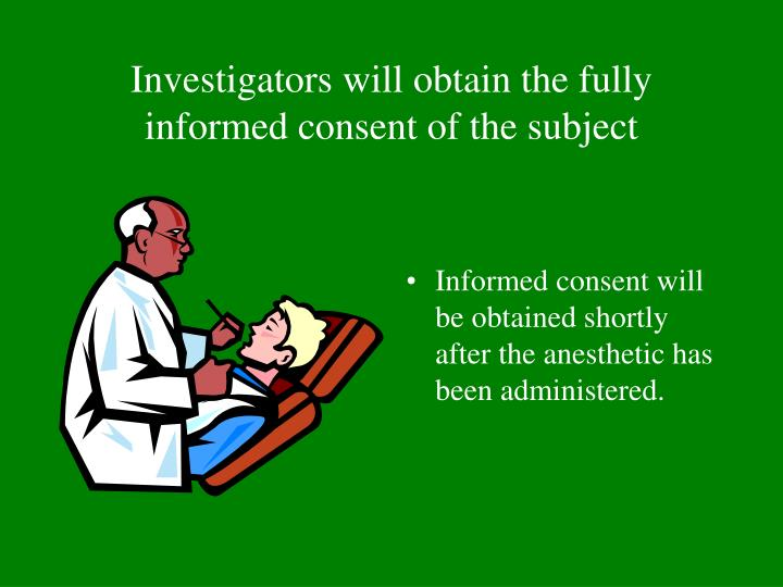 Investigators will obtain the fully informed consent of the subject
