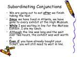 subordinating conjunctions7