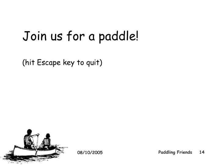 Join us for a paddle!