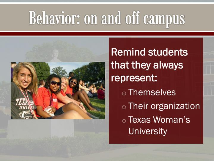 Behavior: on and off campus