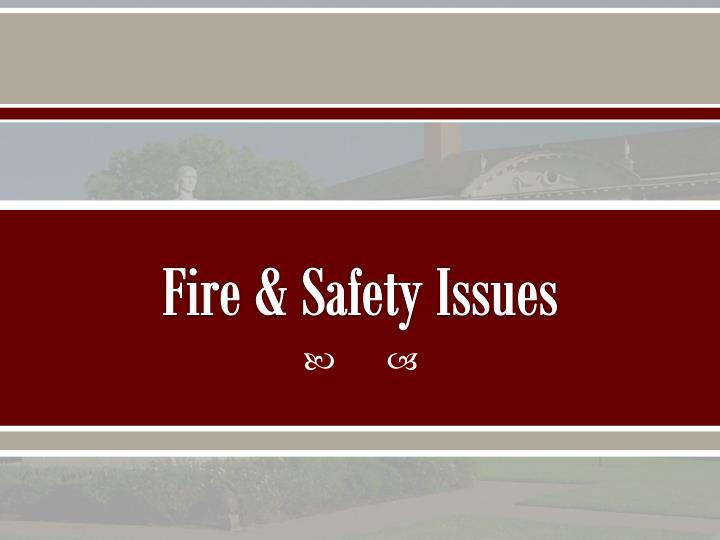 Fire & Safety Issues