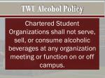 twu alcohol policy