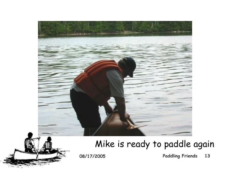 Mike is ready to paddle again