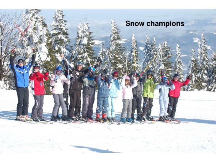 Snow champions
