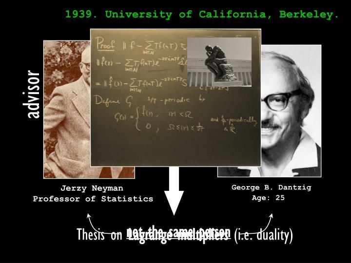 1939. University of California, Berkeley.
