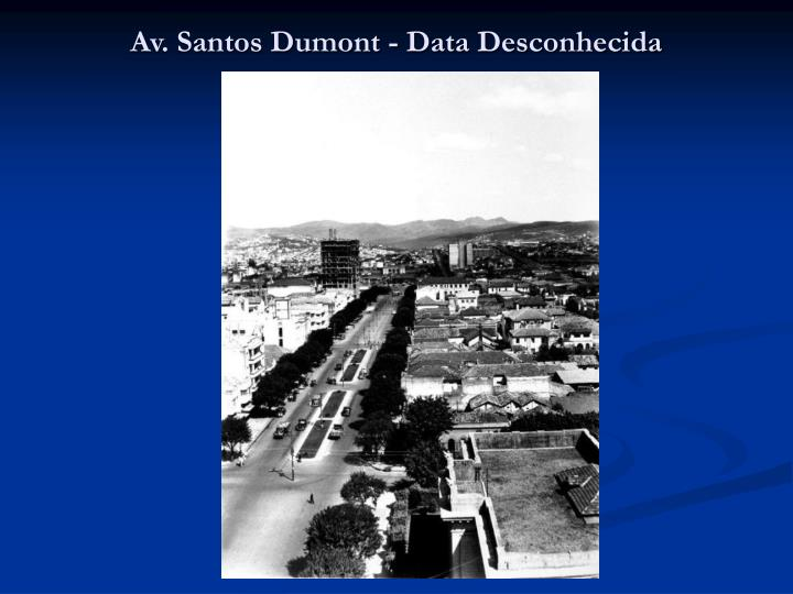 Av. Santos Dumont - Data Desconhecida