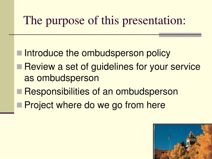 The purpose of this presentation: