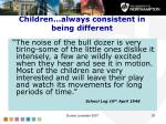 children always consistent in being different