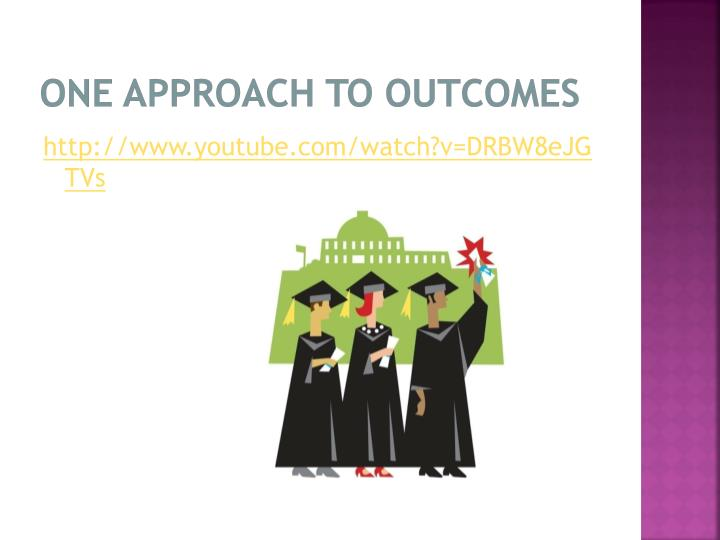 One approach to outcomes