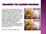 regarding the learning paradigm