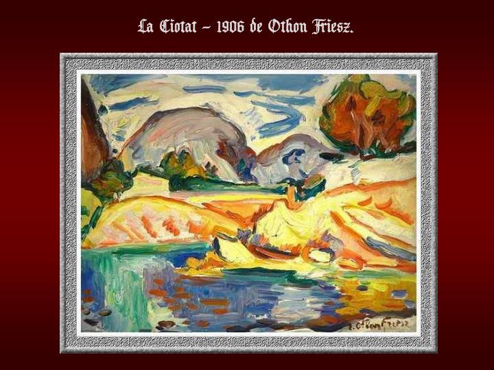 La Ciotat – 1906 de Othon Friesz.