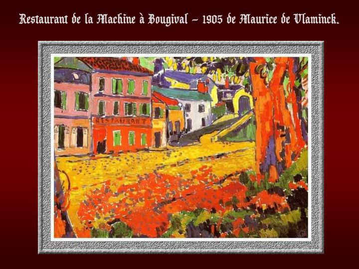 Restaurant de la Machine à Bougival – 1905 de Maurice de Vlaminck.