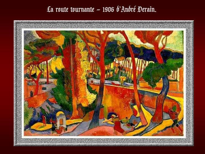 La route tournante – 1906 d'André Derain.