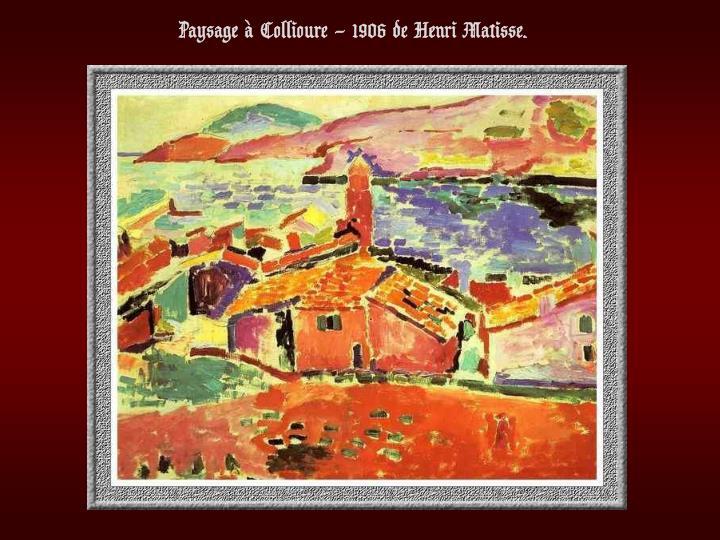 Paysage à Collioure – 1906 de Henri Matisse.