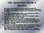 una monarchia debole e discussa