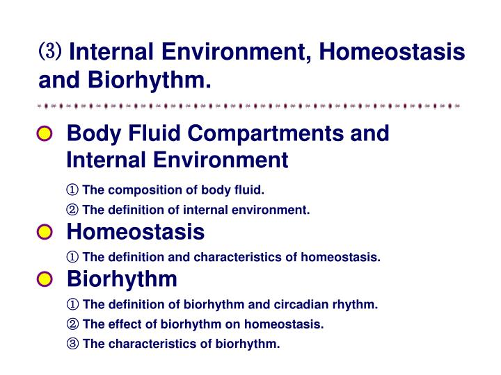 ⑶ Internal Environment, Homeostasis and Biorhythm.