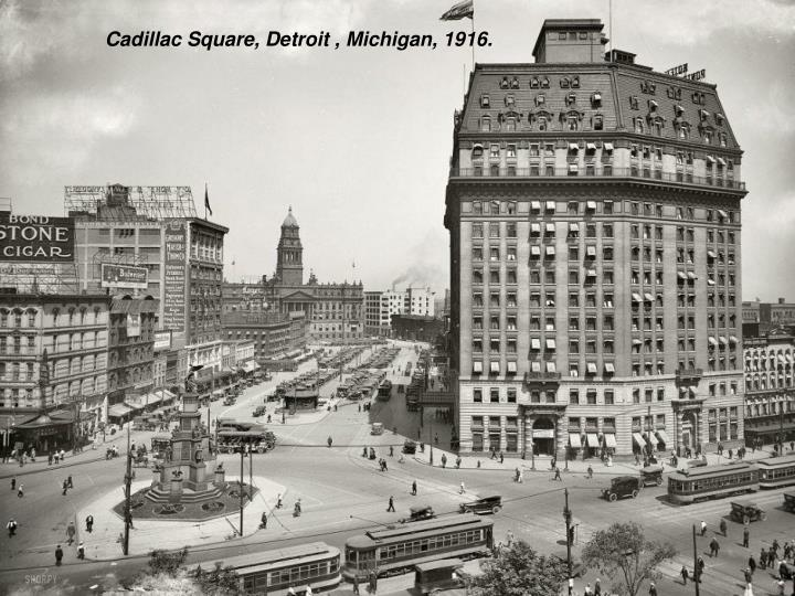 Cadillac Square, Detroit , Michigan, 1916.