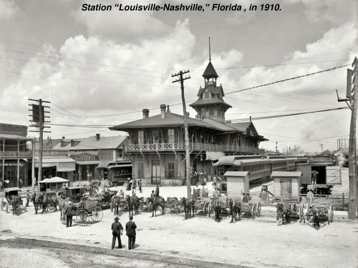 "Station ""Louisville-Nashville,"" Florida , in 1910."