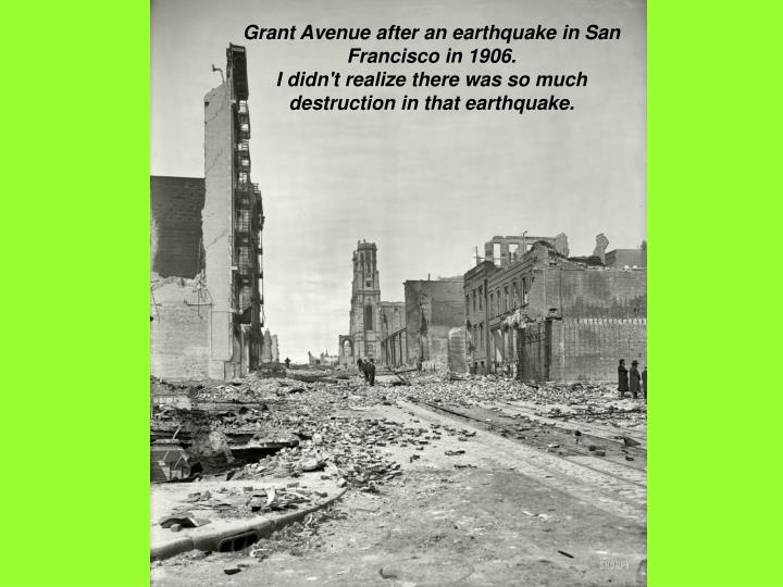 Grant Avenue after an earthquake in San Francisco in 1906.