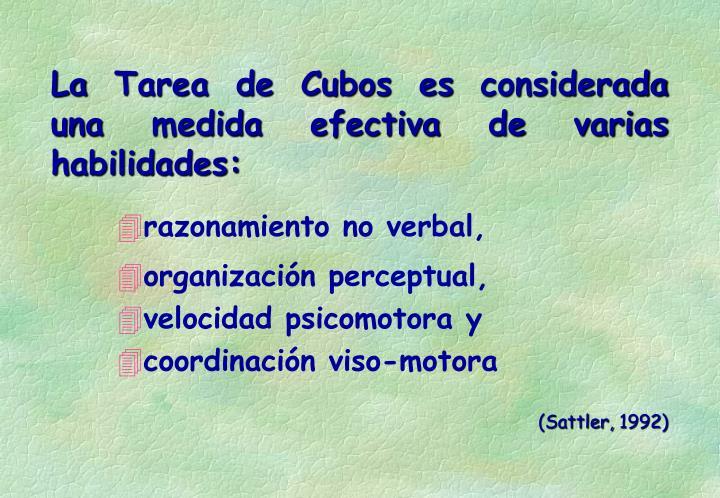 La Tarea de Cubos es considerada una medida efectiva de varias habilidades: