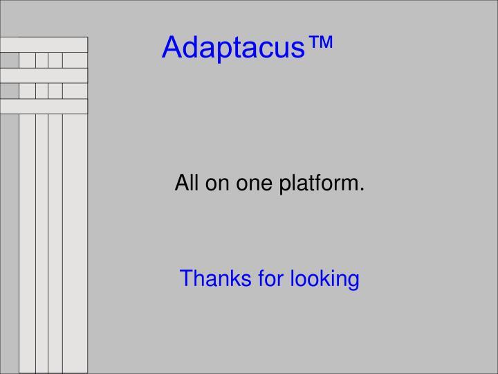 Adaptacus™