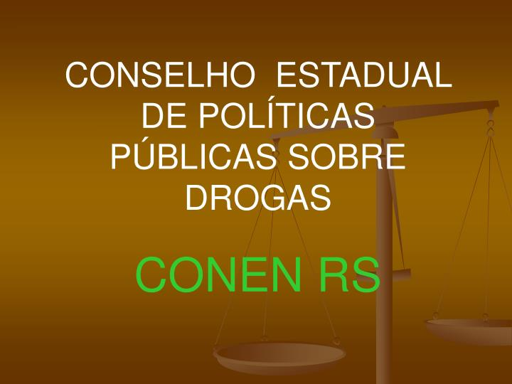 CONSELHO  ESTADUAL DE POLÍTICAS PÚBLICAS SOBRE DROGAS