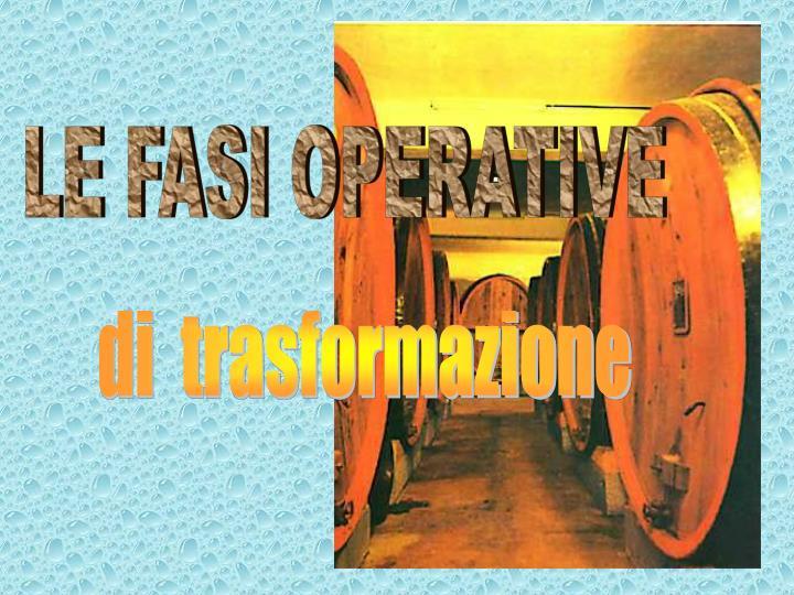 LE FASI OPERATIVE