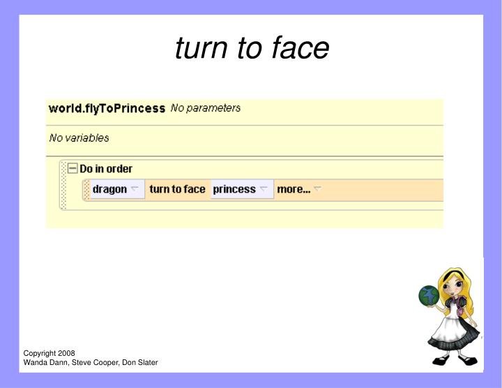 turn to face
